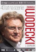 Koncert Zbigniewa Wodeckiego - 40 lat na scenie