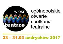 Wiosna w Teatrze - Ogólnopolskie Otwarte Spotkania Teatralne