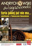 Andrychowski Wagabunda: Tomasz Nowak Syria jakiej już nie ma...